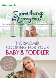 Cooking for your baby and toddler and Something for everyone