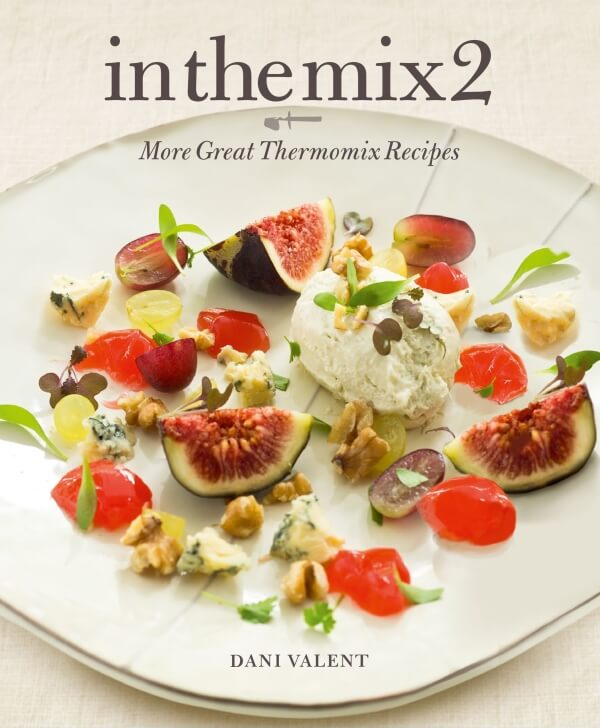 In the Mix 2: More Great Thermomix Recipes