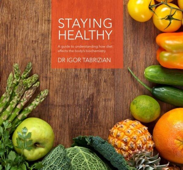 Staying Healthy by Dr Igor Tabrizian
